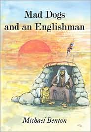 Mad Dogs And An Englishman - Michael Benton