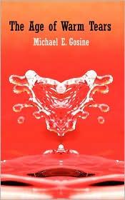 The Age of Warm Tears - Michael E. Gosine