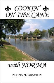 Cookin' on the Cane with Norma - Norma Collier Grafton, Melder Grafton