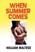 Maltese, William: When Summer Comes