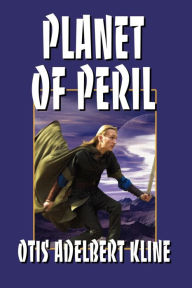 Planet Of Peril - Otis Adelbert Kline