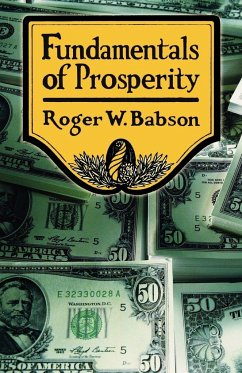 Fundamentals of Prosperity - Babson, Roger W.