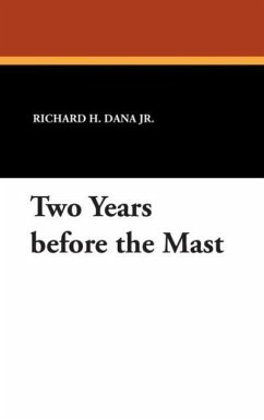 Two Years before the Mast - Dana Jr. , Richard H.