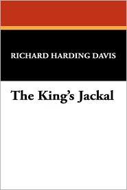 The King's Jackal - Richard Harding Davis