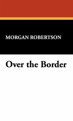 Over the Border - Robertson, Morgan
