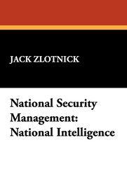 National Security Management - Jack Zlotnick