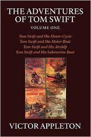The Adventures Of Tom Swift, Volume One - Victor Appleton