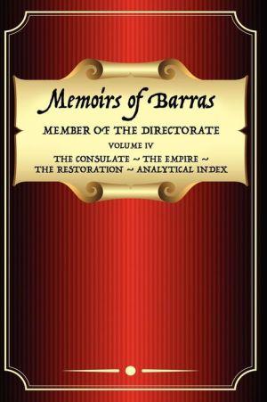 Memoirs Of Barras Vol 4 - Vicomte De Barras, C.E. Roche, Preface by George Duruy