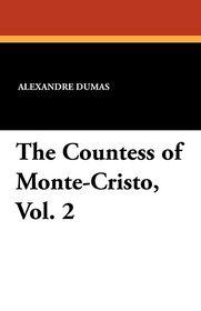 The Countess of Monte-Cristo, Vol. 2 - Alexandre Dumas