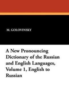 A New Pronouncing Dictionary of the Russian and English Languages, Volume 1, English to Russian - Golovinsky, M.