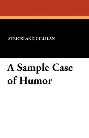 A Sample Case of Humor - Strickland Gillilan
