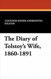 The Diary of Tolstoy's Wife, 1860-1891 - Tolstoy, Countess Sophie Andreyevna / Werth, Alexander