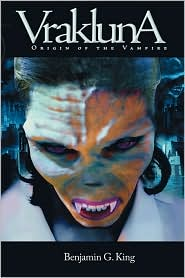 Vrakluna: Origin of the Vampire - Benjamin G. King
