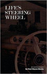 Life's Steering Wheel - Paul Wayne Morris