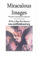 Miraculous Images: Photographs Containing God's Fingerprints!