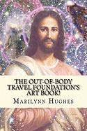 The Out-Of-Body Travel Foundation's Art Book!