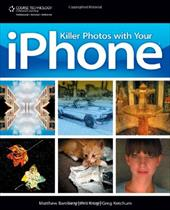 Killer Photos with Your iPhone - Bamberg, Matthew / Krug, Kris / Ketchum, Greg