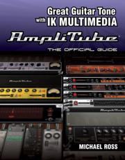 Great Guitar Tone With IK Multimedia Amplitube - Michael Ross