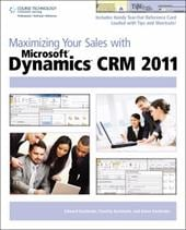 Maximizing Your Sales with Microsoft Dynamics CRM 2011 - Kachinske, Edward / Kachinske, Timothy / Kachinske, Adam