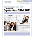 Maximizing Your Sales with Microsoft (R) Dynamics CRM 2011 - Edward Kachinske