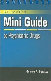 Mini Guide to Psychiatric Drugs - George R. Spratto