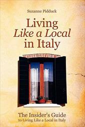 The Insider's Guide to Living Like a Local in Italy - Pidduck, Suzanne