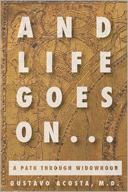 And Life Goes On...A Path Through Widowhood