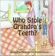 Who Stole Grandpa's Teeth? - Jacqueline Rankine-Van Wassenhoven