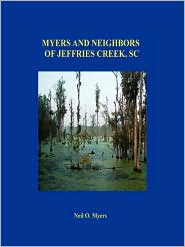 Myers And Neighbors Of Jeffries Creek, Sc - Neil O. Myers