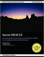 Secret Oracle - Unleashing The Full Potential Of The Oracle Dbms By Leveraging Undocumented Features - Norbert Debes