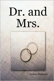 Dr. and Mrs - Andrea Nunnally