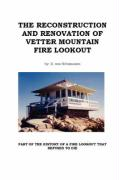 The Reconstruction and Renovation of Vetter Mountain Fire Lookout