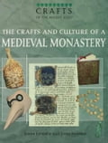 The Crafts and Culture of a Medieval Monastery - Jovinelly, Joann