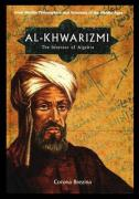 Al-Khwarizmi: The Inventor of Algebra (Great Muslim Philosophers and Scientists of the Middle Ages)