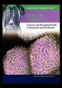 Colon Cancer: Current and Emerging Trends in Detection and Treatment