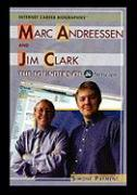 Marc Andreessen and Jim Clark: The Founders of Netscape