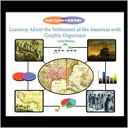 Learning About The Settlement Of The Americas With Graphic Organizers - Linda Wirkner