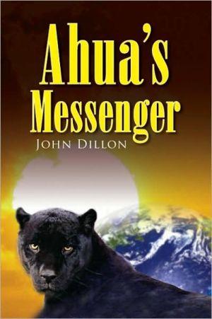 Ahua's Messenger - John Dillon
