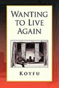 Wanting to Live Again