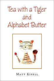 Tea With A Tiger And Alphabet Butter - Matt Kisell
