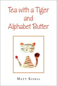 Tea With A Tiger And Alphabet Butter - Matt Kisell