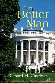 The Better Man - Richard H. Casebier