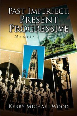 Past Imperfect, Present Progressive