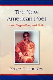 The New American Poet - Bruce Hansley