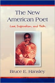 The New American Poet: Poems of Love, Inspiration, and Faith