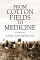 From Cotton Fields to Medicine - Dr. Hazel MD Coley-Greene