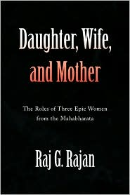 Daughter, Wife, And Mother - Raj G. Rajan
