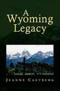 A Wyoming Legacy