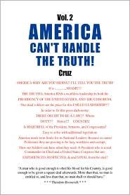 Vol. 2 America Can'T Handle The Truth! - Cruz