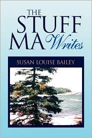 The Stuff Ma Writes - Susan Louise Bailey